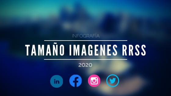 INFOGRAFÍA: TAMAÑO DE LAS IMÁGENES EN REDES SOCIALES EN2020